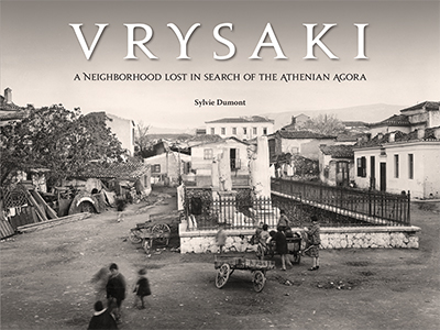 New Publication! Vrysaki: A Neighborhood Lost in Search of the Athenian Agora
